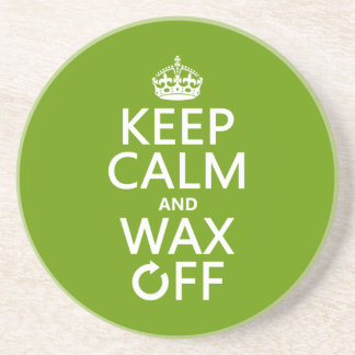 Keep Calm and Wax Off (any background color) Coaster