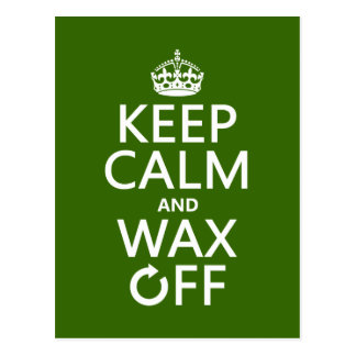 Keep Calm and Wax Off (any background color) Postcard