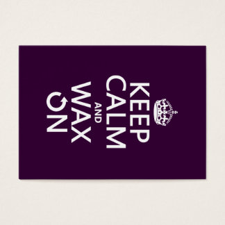 Keep Calm and Wax On (any background color) Business Card