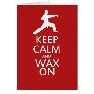 Keep Calm and Wax On Card