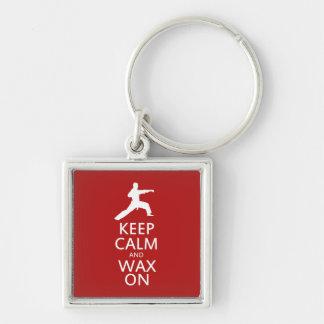 Keep Calm and Wax On Key Chain