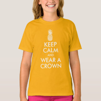 Keep Calm and Wear a Pineapple Crown T-Shirt