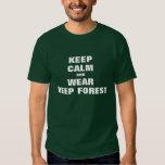 Keep calm and wear deep forest shirt