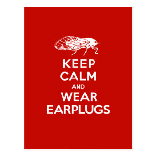 Keep Calm and Wear Earplugs - Cicadas are Coming Postcard