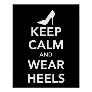 Keep Calm and Wear Heels print or poster in black