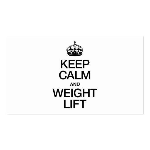 KEEP CALM AND WEIGHT LIFT BUSINESS CARD TEMPLATE