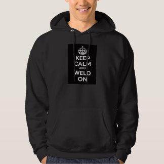 Keep Calm and Weld On  Custom Hoodie and Shirts