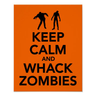 Keep Calm and Whack Zombies print