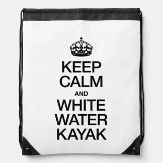 KEEP CALM AND WHITE WATER KAYAK BACKPACKS