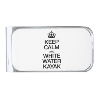 KEEP CALM AND WHITE WATER KAYAK SILVER FINISH MONEY CLIP