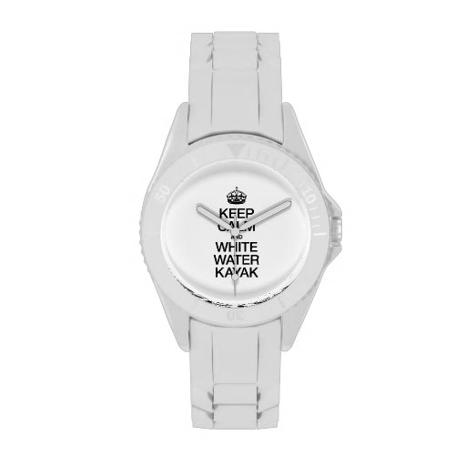 KEEP CALM AND WHITE WATER KAYAK WATCHES