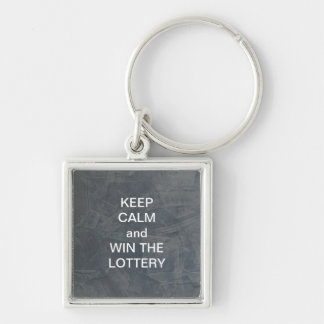 KEEP CALM and WIN THE LOTTERY Silver-Colored Square Key Ring