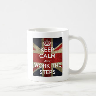 Keep Calm and Work the Steps V2 Coffee Mug