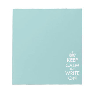 Keep calm and write on note pads | writing paper