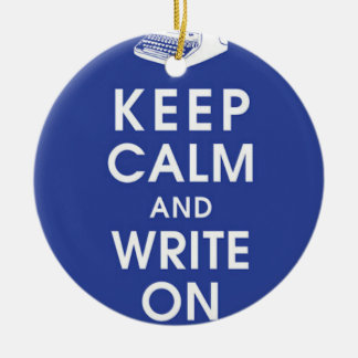 Keep Calm and Write On Ornament