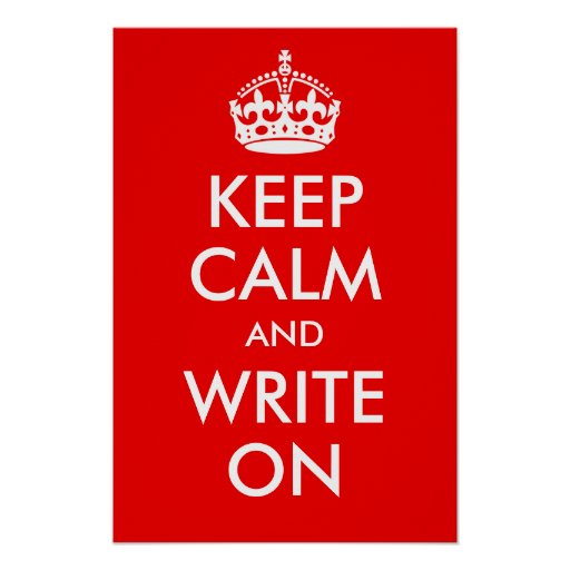 Keep Calm and Write On Print