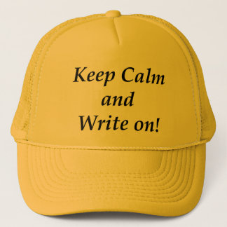 Keep Calm and Write On Trucker Hat