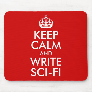 Keep Calm and Write Sci-Fi Mouse Pad