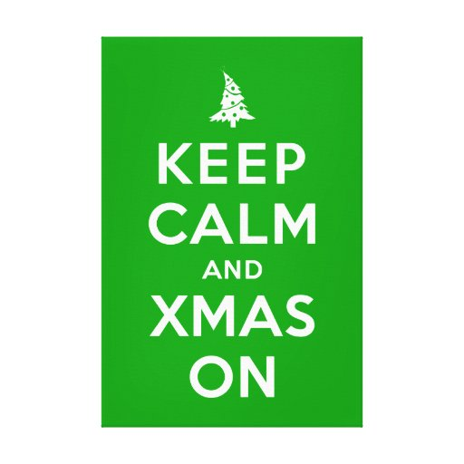 Keep Calm and Xmas On Stretched Canvas Print