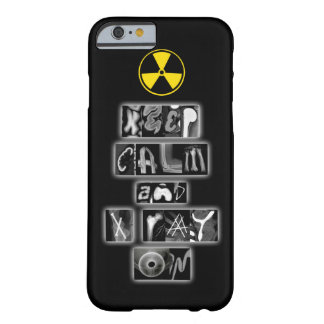 Keep Calm and Xray On iPhone 6/6s case