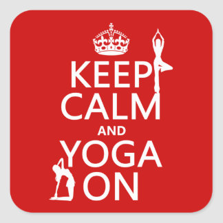 Keep Calm and Yoga On (customize colors) Square Sticker