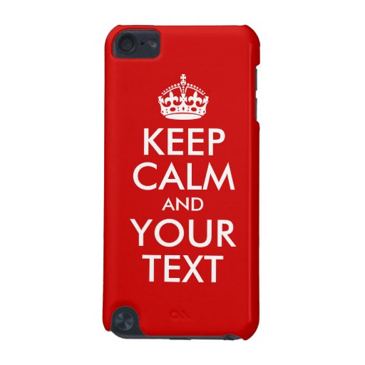 Keep Calm and Your Text iPod Touch 5G Covers