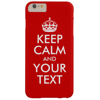 Keep Calm and Your Text iPhone 6 Plus Case