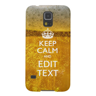 Keep Calm And Your Text for some Beer Case For Galaxy S5