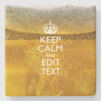Keep Calm And Your Text for some Cool Beer Stone Coaster