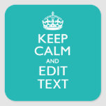 Keep Calm And Your Text on Peacock Turquoise Square Stickers