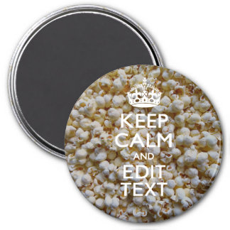KEEP CALM AND Your Text on Popcorn Decor Magnet