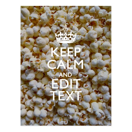 KEEP CALM AND Your Text on Popcorn Decor