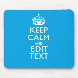 Keep Calm And Your Text on Sky Blue Decor Mouse Mat