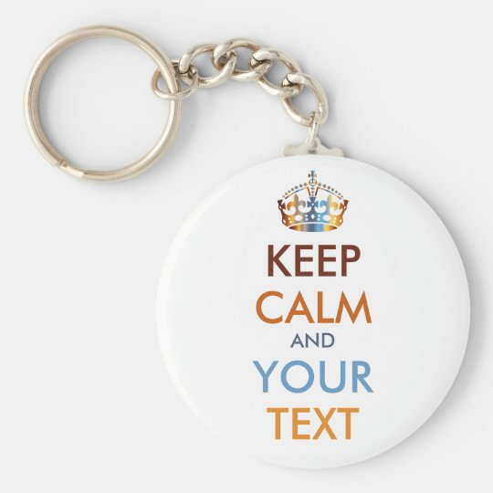 KEEP CALM and YOUR TEXT - personalised text Basic Round Button Key Ring