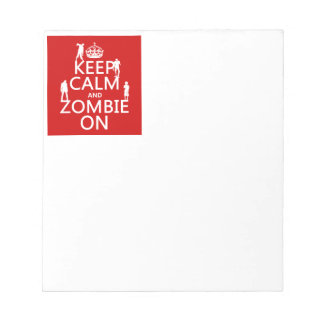 Keep Calm and Zombie On (in any color) Notepad