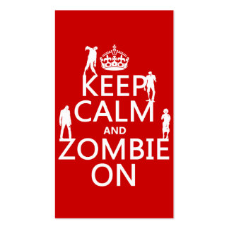 Keep Calm and Zombie On (in any color) Pack Of Standard Business Cards