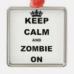 KEEP CALM AND ZOMBIE ON Silver-Colored SQUARE DECORATION