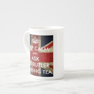 Keep Calm Ask Butler to Bring Tea Tea Cup