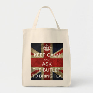Keep Calm & Ask The Butler to Bring Tea Tote Bag