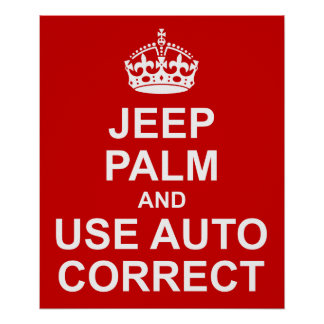 Keep Calm Auto Correct Funny Poster