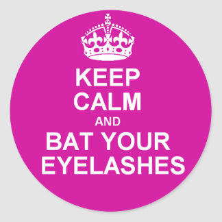 Keep Calm & Bat Your Eyelashes Round Sticker