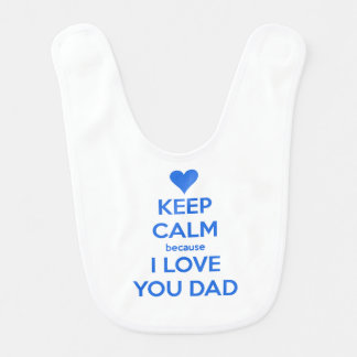 keep calm because i-love you dad bib