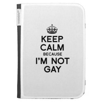 KEEP CALM BECAUSE I M NOT GAY KINDLE 3G COVERS