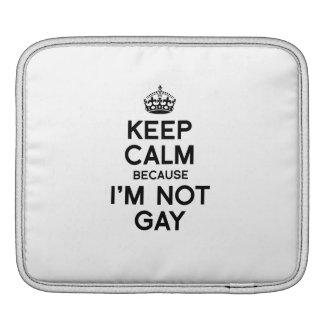 KEEP CALM BECAUSE I M NOT GAY iPad SLEEVE