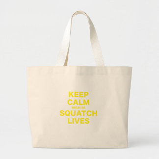 Keep Calm Because Squatch Lives Tote Bags