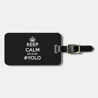 Keep Calm Because YOLO Luggage Tag