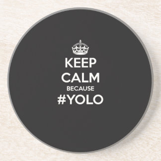 Keep Calm Because YOLO Sandstone Coaster