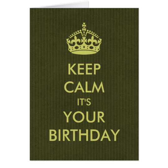 Keep Calm Birthday Card Deep Olive Kraft Paper