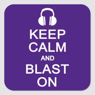 Keep Calm & Blast On stickers