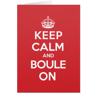 Keep Calm Boule Greeting Note Card